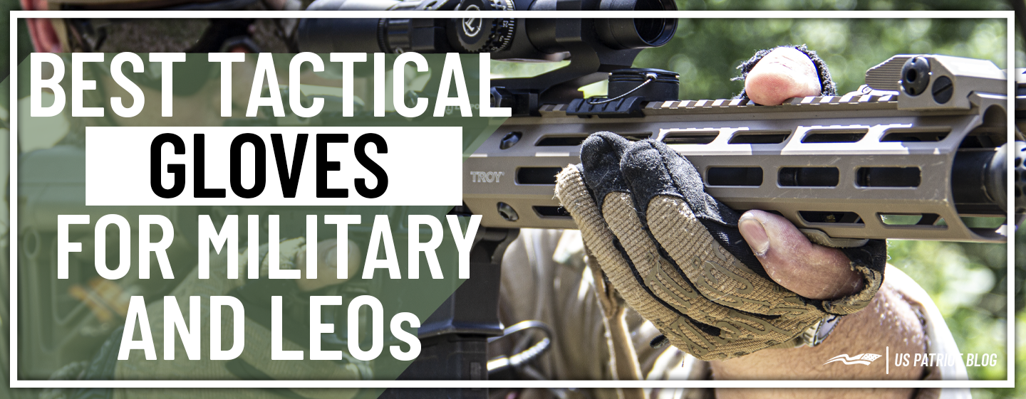 Best Tactical Gloves for Military and Law Enforcement