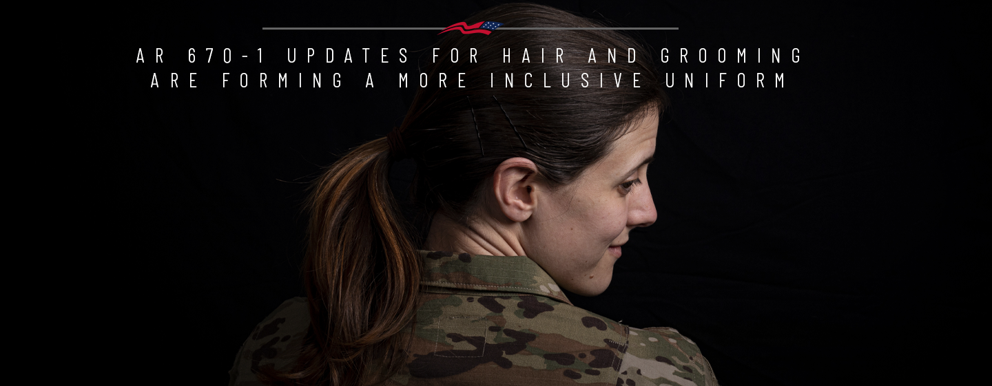 AR670-1 Updates for Hair and Grooming are Forming a More Inclusive Uniform